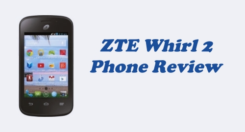 Tracfone ZTE Whirl 2 Phone review