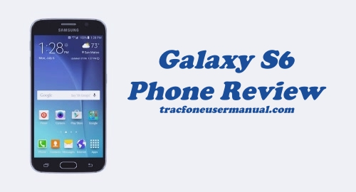 Tracfone Samsung Galaxy S6 S906L Review