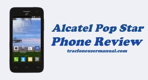 Tracfone Alcatel Pop Star A845L Review