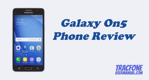 TracFone Samsung Galaxy On5 S550TL Review