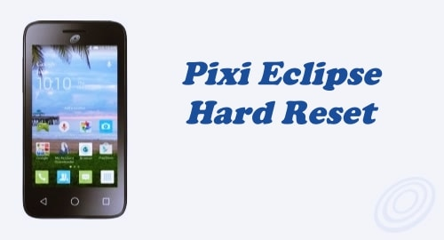 How to Hard Reset TracFone Alcatel Pixi Eclipse A462C