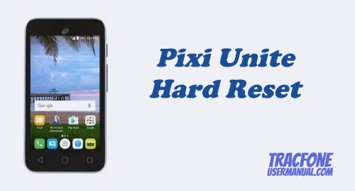 How to Hard Reset Tracfone Alcatel Pixi Unite A466BG
