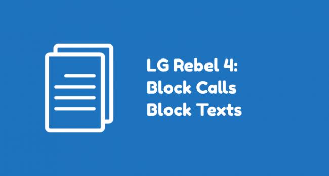 LG Rebel 4 Block Calls