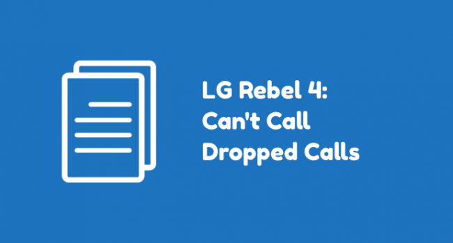 LG Rebel 4 Can't Call
