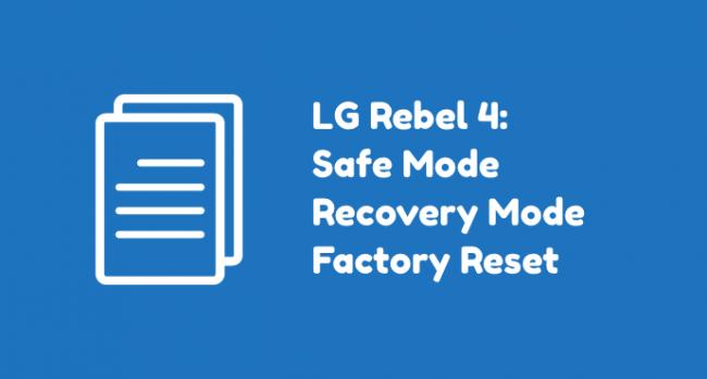 LG Rebel 4 Safe Mode