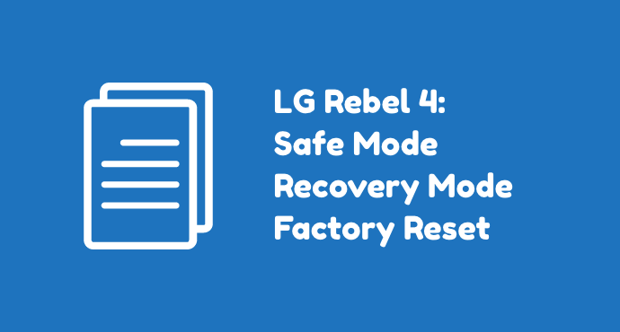 LG Rebel 4 Safe Mode