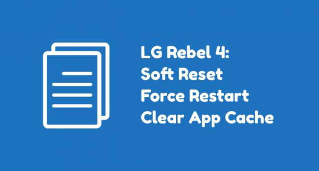 LG Rebel 4 Soft Reset