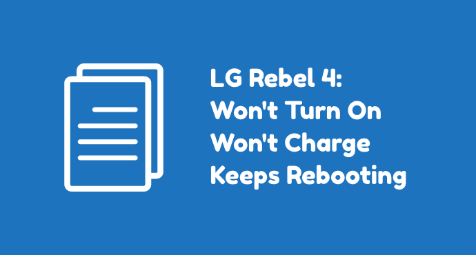 LG Rebel 4 Wont Turn On