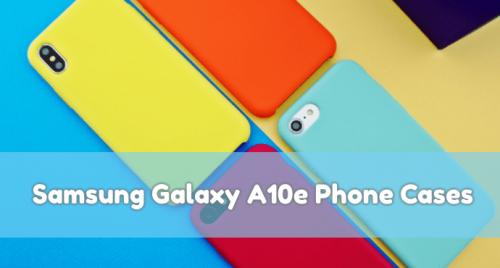 Galaxy A10e Phone Cases
