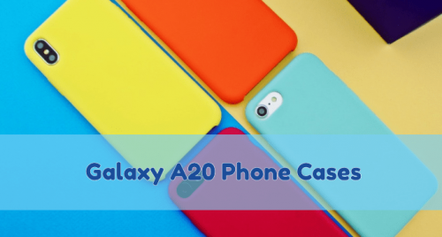 Galaxy A20 Phone Cases