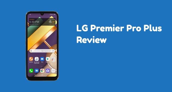 LG Premier Pro Plus Review