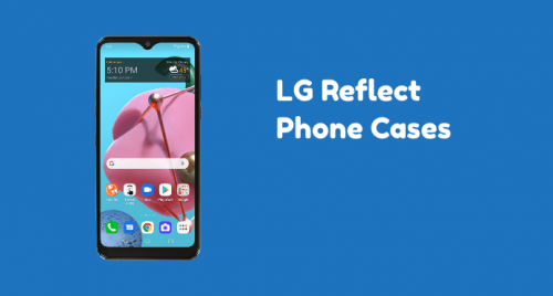 LG Reflect Phone Cases