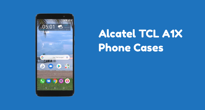 Alcatel TCL A1X Phone Cases
