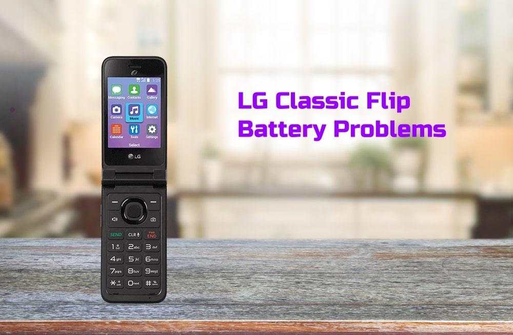 LG Classic Flip Battery Problem