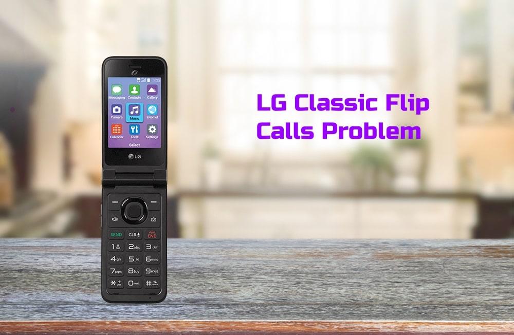 LG Classic Flip Calls Problem