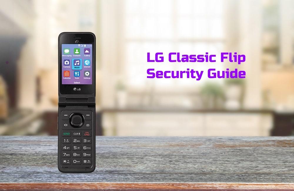 LG Classic Flip Security Guide